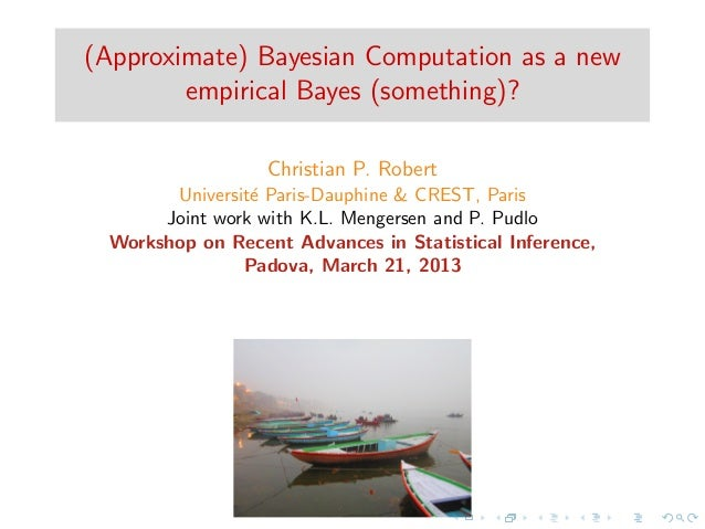 (Approximate) Bayesian Computation as a new        empirical Bayes (something)?                  Christian P. Robert      ...