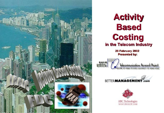 Activity    Based   Costingin the Telecom Industry    28 February 2002      Presented by: