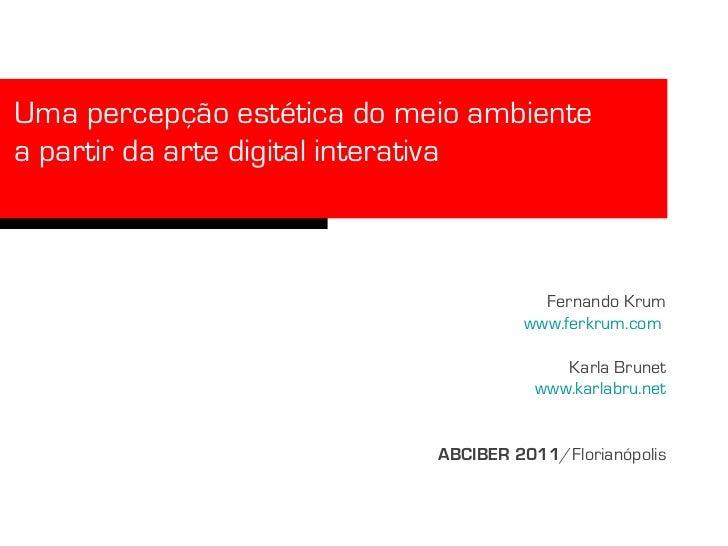Uma percepção estética do meio ambientea partir da arte digital interativawww.ecoarte.info                                ...