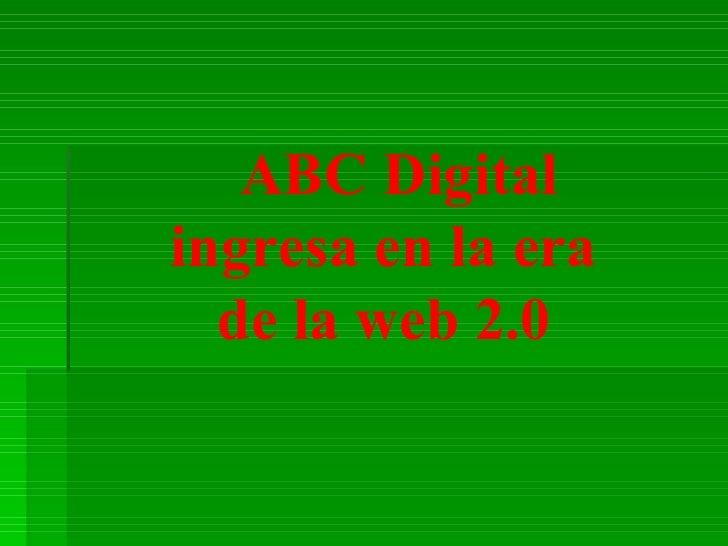 ABC Digital ingresa en la era de la web 2.0