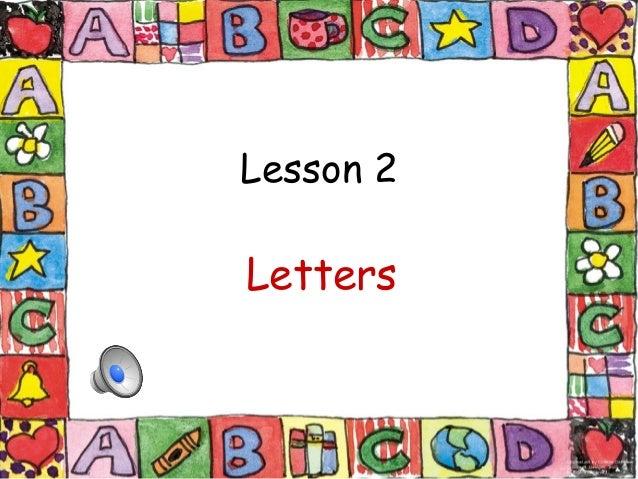 Lesson 2Letters