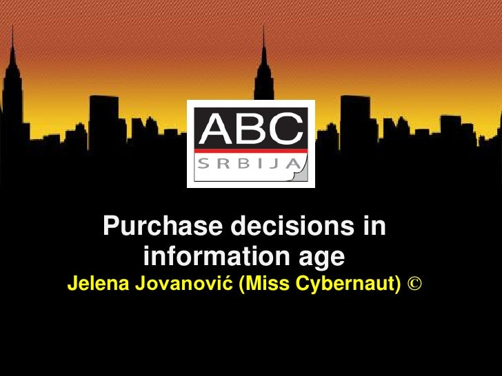 Purchase decisions in      information ageJelena Jovanović (Miss Cybernaut) ©
