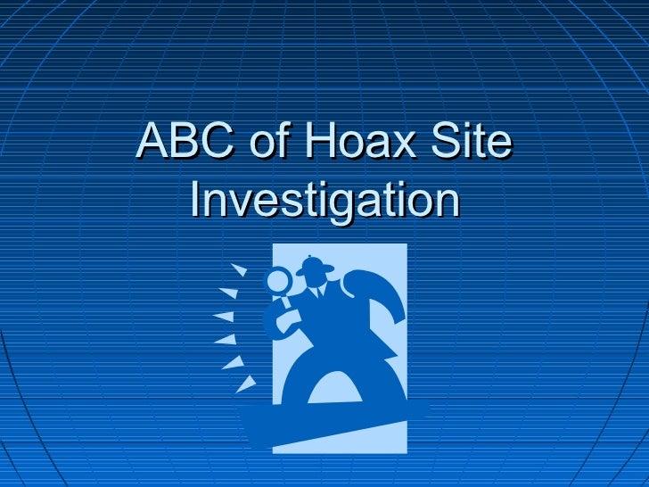 Abc of hoax site investigation