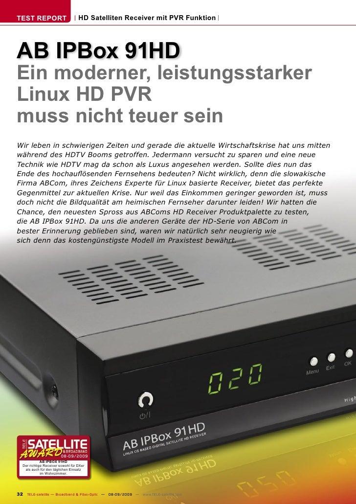TEST REPORT                        HD Satelliten Receiver mit PVR Funktion     AB IPBox 91HD Ein moderner, leistungsstarke...