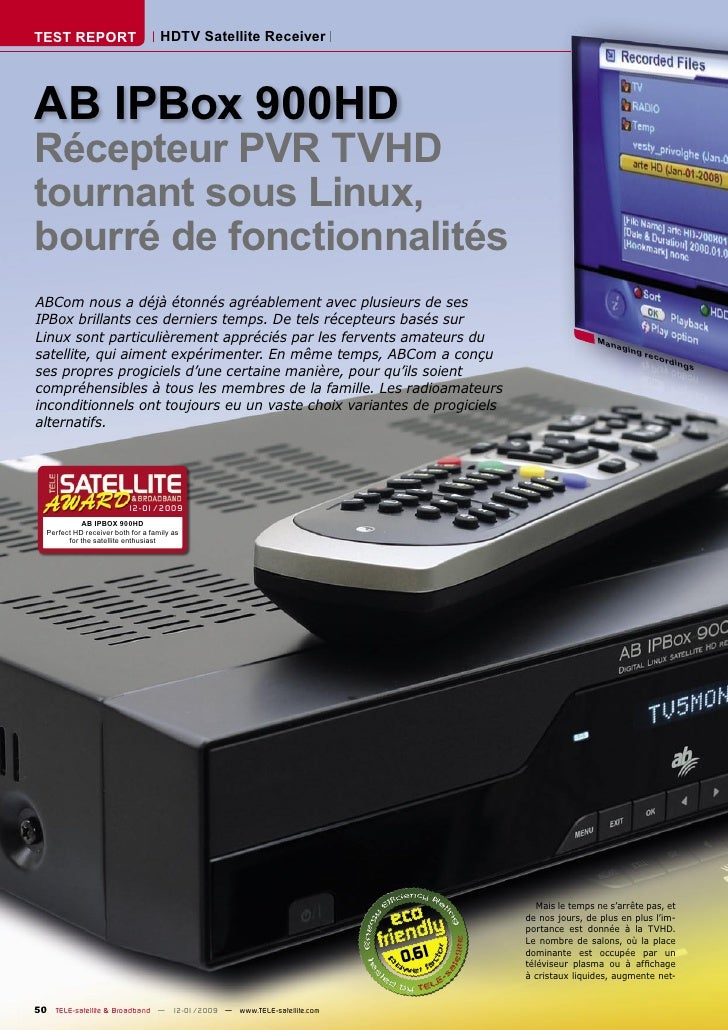 TEST REPORT                         HDTV Satellite Receiver     AB IPBox 900HD Récepteur PVR TVHD tournant sous Linux, bou...