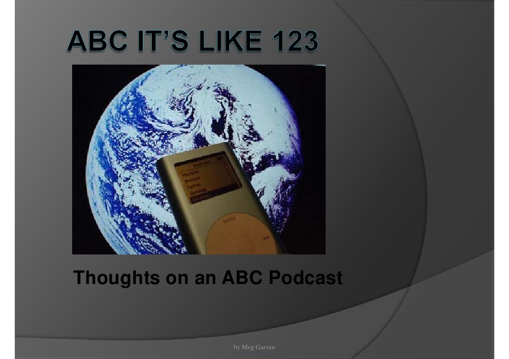 Thoughts on an ABC Podcast                  by Meg Garven