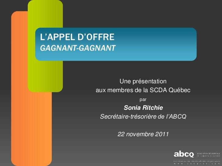 L'APPEL D'OFFREGAGNANT-GAGNANT                  Une présentation           aux membres de la SCDA Québec                  ...