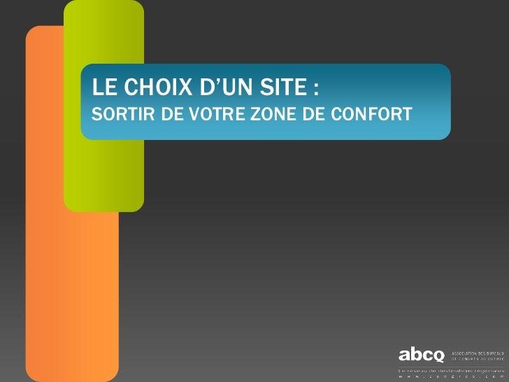 LE CHOIX D'UN SITE :SORTIR DE VOTRE ZONE DE CONFORT