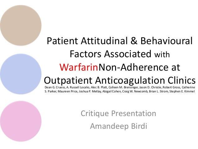 Patient Attitudinal & BehaviouralFactors Associated withWarfarinNon-Adherence atOutpatient Anticoagulation ClinicsCritique...