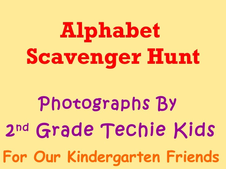 Alphabet  Scavenger Hunt Photographs By  2 nd  Grade Techie Kids For Our Kindergarten Friends