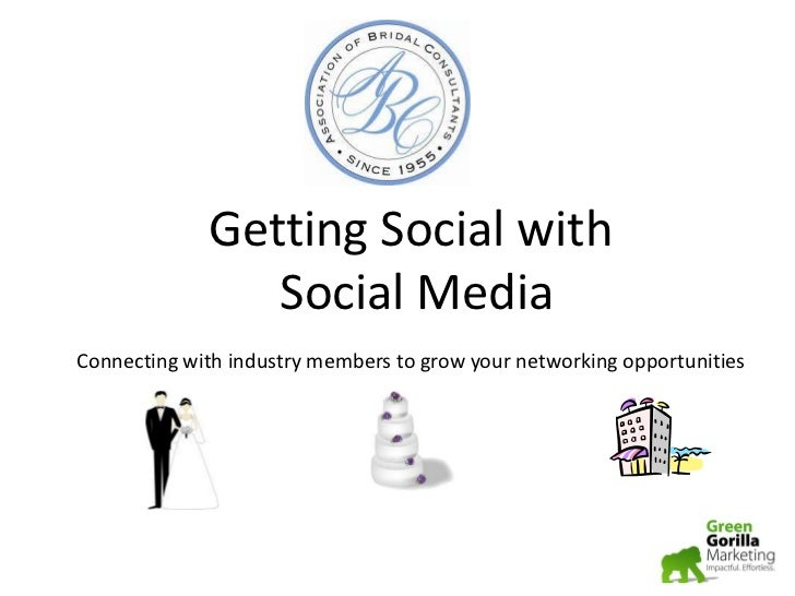 Getting Social with<br /> Social Media<br />Connecting with industry members to grow your networking opportunities<br />