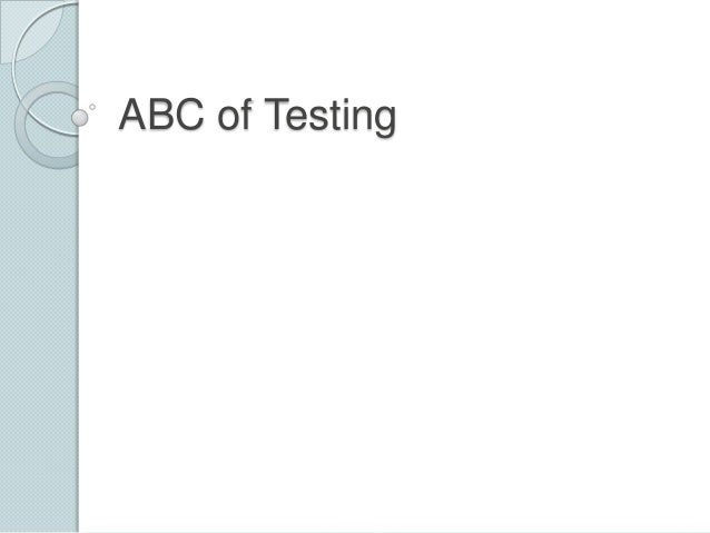 Abc of testing