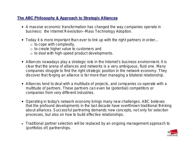 The ABC Philosophy & Approach to Strategic Alliances • A massive economic transformation has changed the way companies ope...