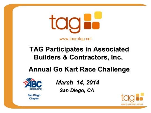 March 14, 2014March 14, 2014 San Diego, CASan Diego, CA TAG Participates in AssociatedTAG Participates in Associated Build...