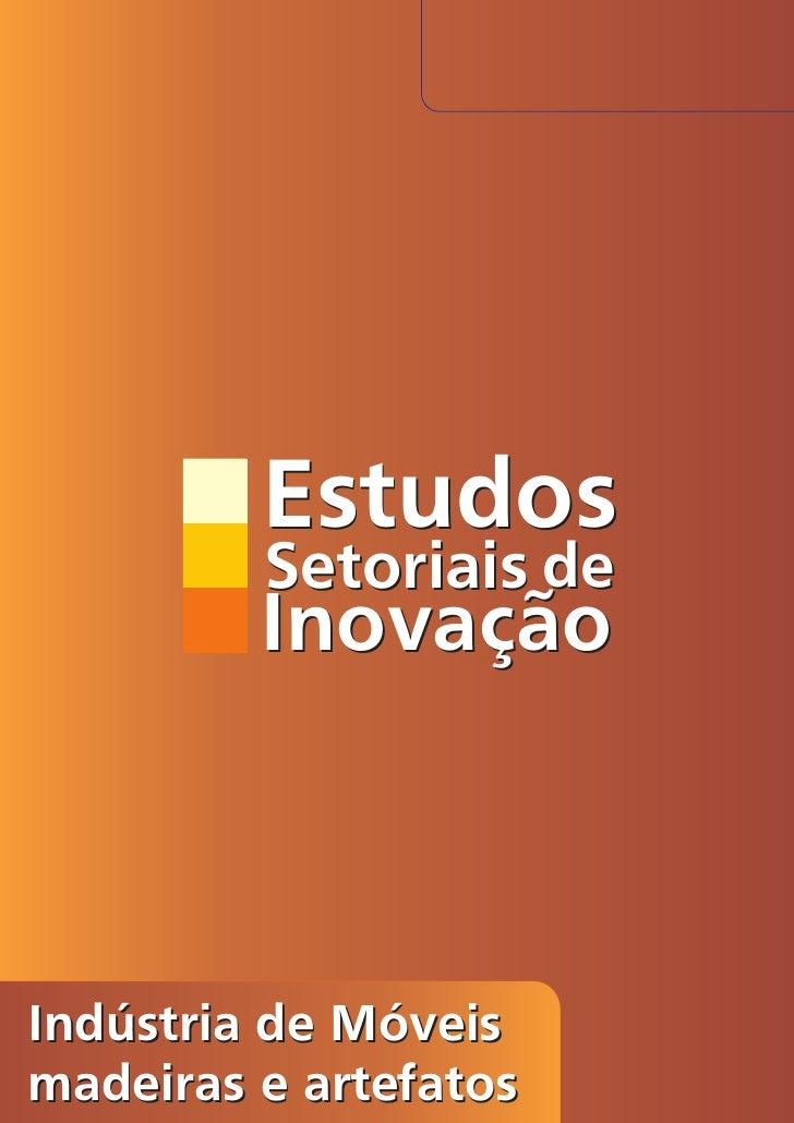 Estudos          Setoriais de          Inovação    Indústria de Móveis madeiras e artefatos