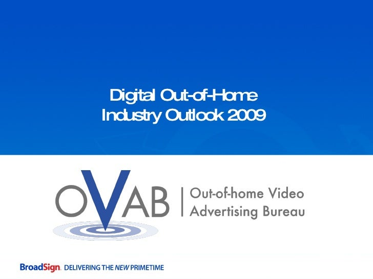 Digital Out-of-Home Industry Outlook 2009