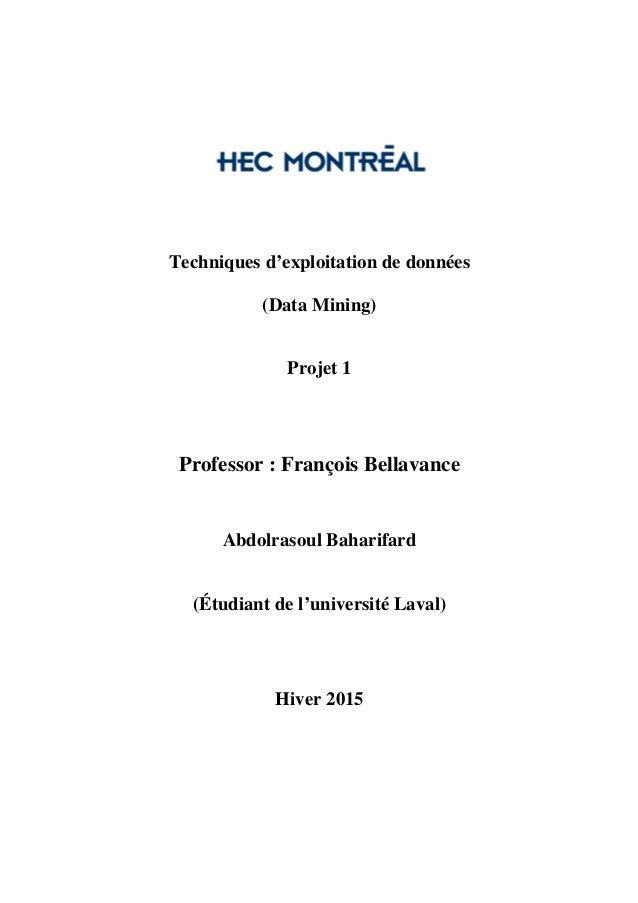 Techniques d'exploitation de données (Data Mining) Projet 1 Professor : François Bellavance Abdolrasoul Baharifard (Étudia...