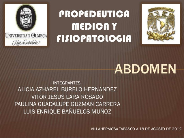 PROPEDEUTICA                MEDICA Y            FISIOPATOLOGIA                                     ABDOMEN           INTEG...