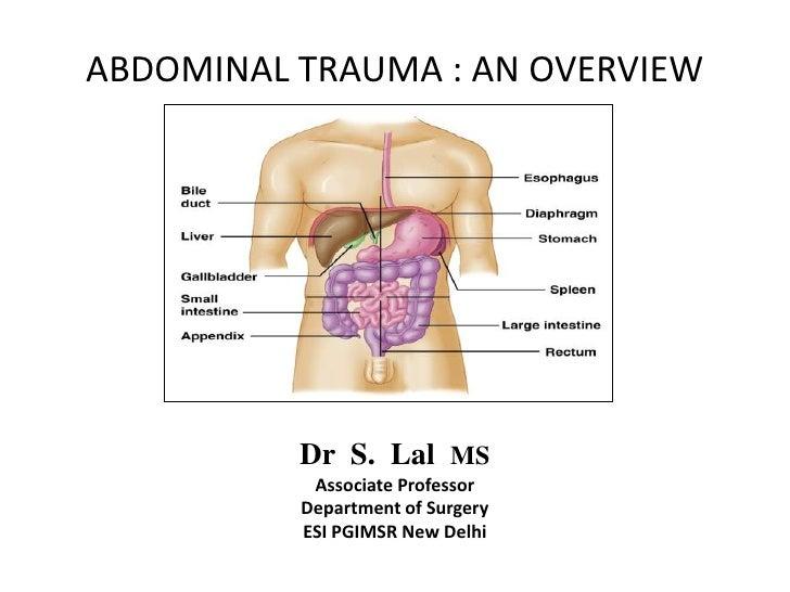 ABDOMINAL TRAUMA : AN OVERVIEW          Dr S. Lal MS           Associate Professor          Department of Surgery         ...