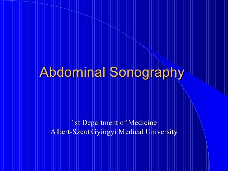 Abdominal Sonography  1st Department of Medicine Albert-Szent Györgyi Medical University