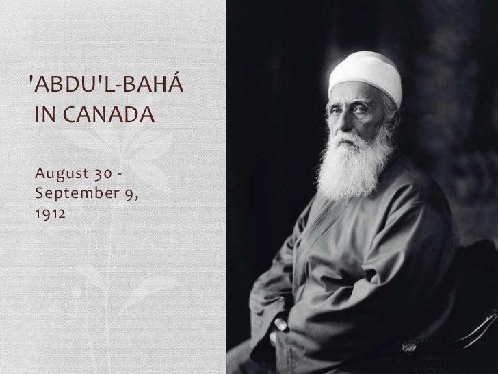 ABDUL-BAHÁ IN CANADAAugust 30 -September 9,1912