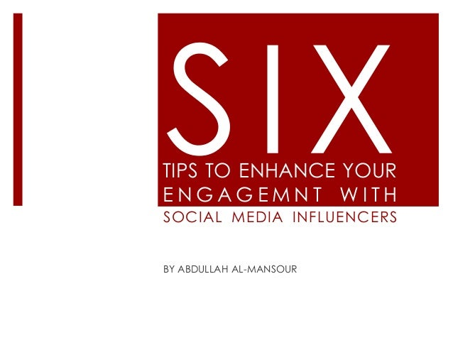 TIPS TO ENHANCE YOURENGAGEMNT WITHSOCIAL MEDIA INFLUENCERSBY ABDULLAH AL-MANSOUR