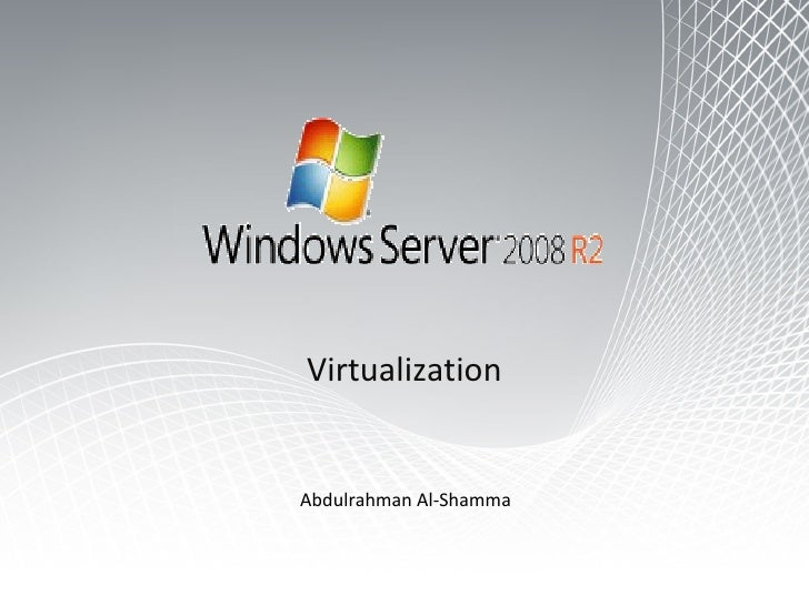 Virtualization Abdulrahman Al-Shamma