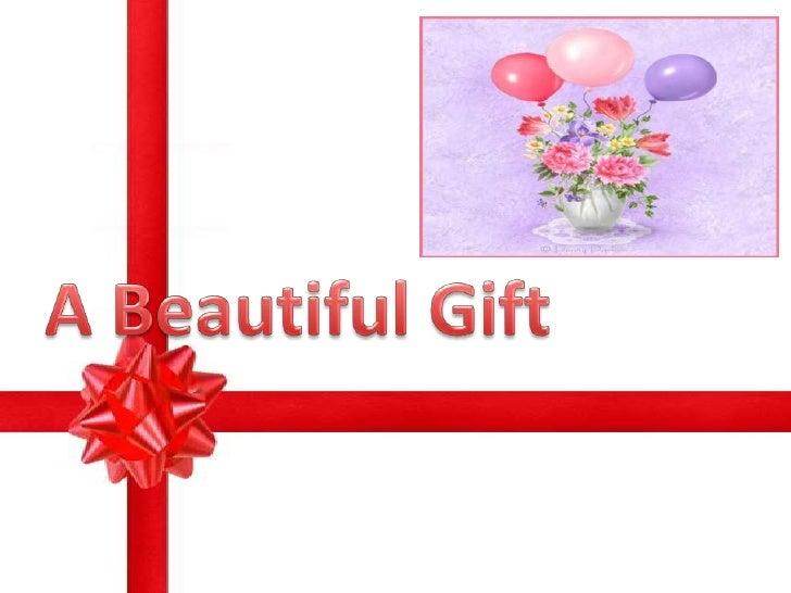 A Beautiful Gift<br />