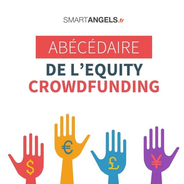 L'Abécédaire de l'Equity Crowdfunding par SmartAngels