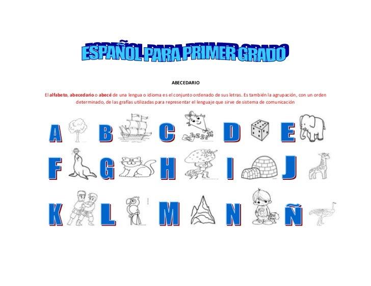 ABECEDARIO<br />El alfabeto, abecedario o abecé de una lengua o idioma es el conjunto ordenado de sus letras. Es también l...
