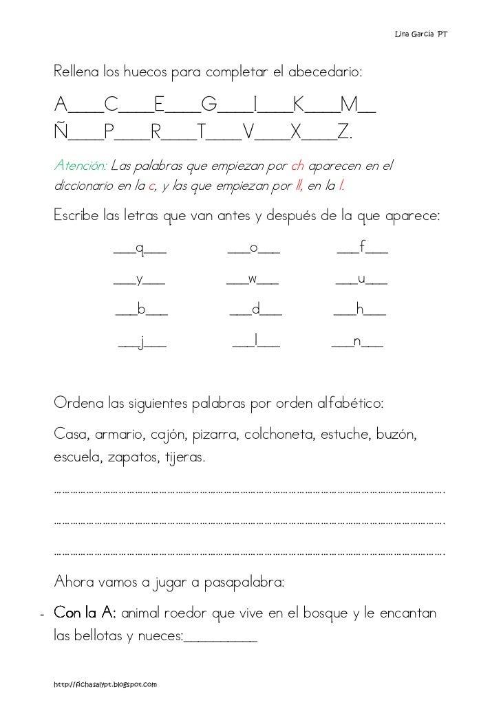 Lina García PT  Rellena los huecos para completar el abecedario:  A____C____E____G____I____K____M__  Ñ____P____R____T____V...