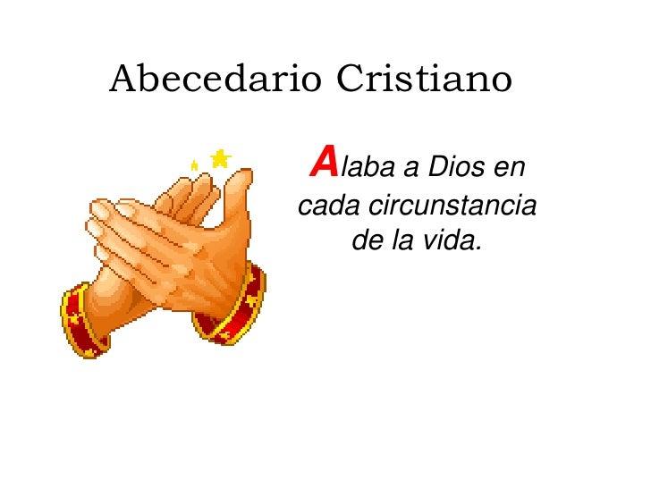 Abecedario Cristiano<br />Alaba a Dios en cada circunstancia de la vida.<br />