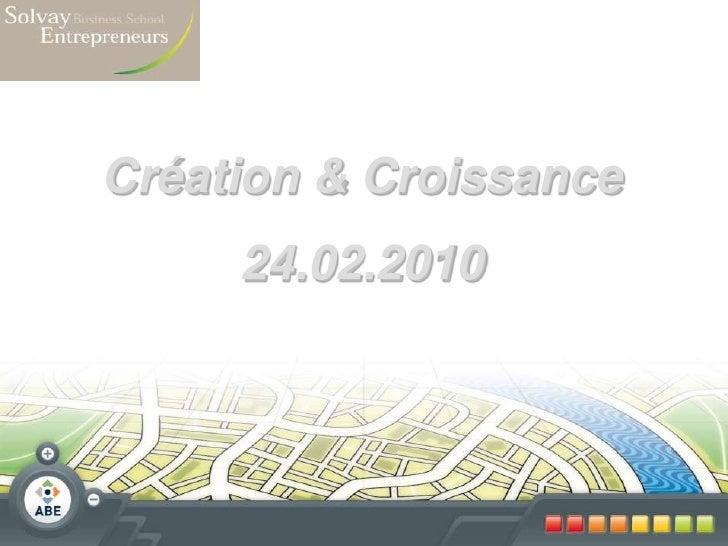 Création & Croissance<br />24.02.2010<br />