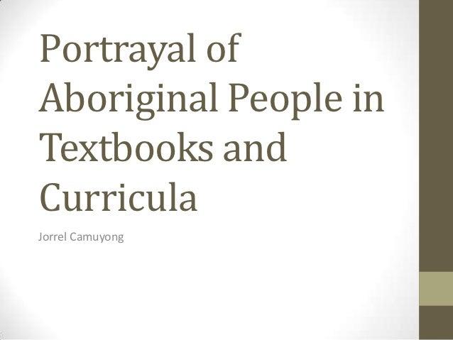 Portrayal ofAboriginal People inTextbooks andCurriculaJorrel Camuyong