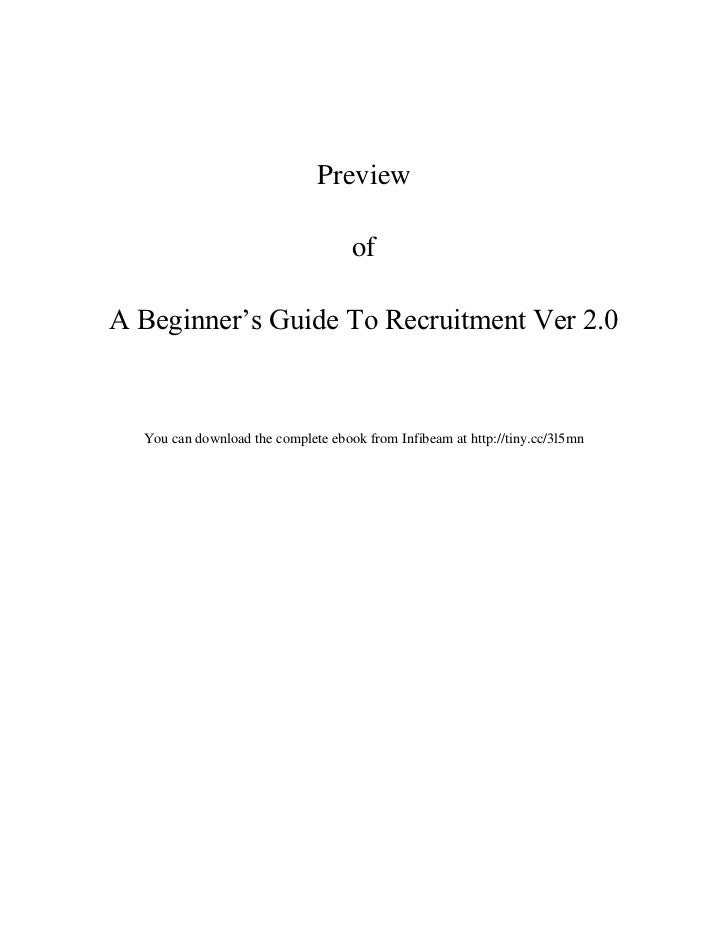 Preview                                    ofA Beginner's Guide To Recruitment Ver 2.0  You can download the complete eboo...