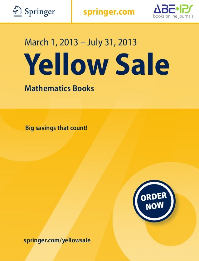 ABC                  springer.comMarch 1, 2013 – July 31, 2013Yellow SaleMathematics BooksBig savings that count!         ...