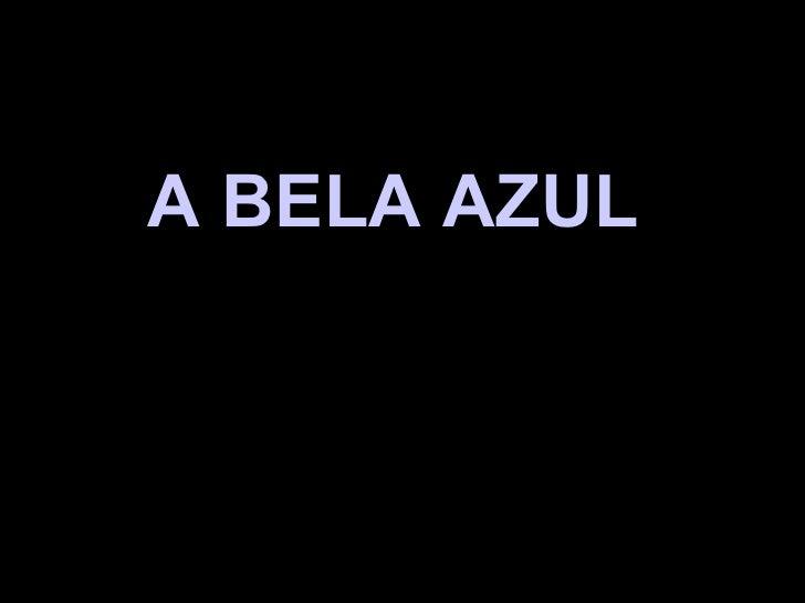 A BELA AZUL