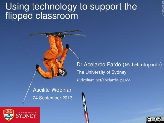 Cedric'sPicsFlickr Using technology to support the flipped classroom Ascilite Webinar 24 September 2013 Dr Abelardo Pardo (...