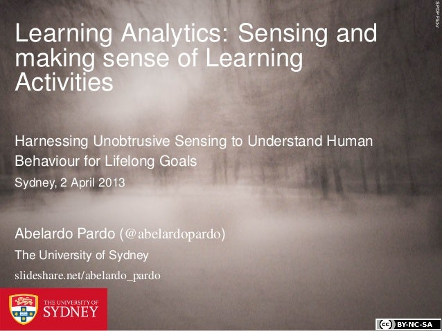 SPDP FlickrLearning Analytics: Sensing andmaking sense of LearningActivitiesHarnessing Unobtrusive Sensing to Understand H...