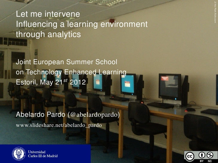 Let me intervene. . Influencing a learning environment through analytics