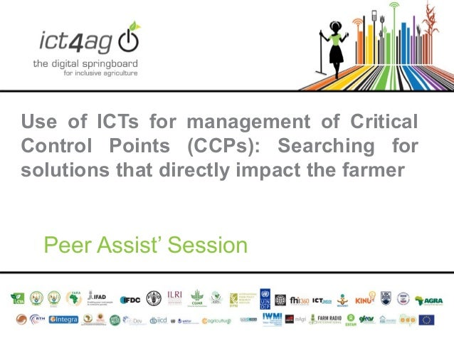 Use of ICTs for management of Critical Control Points (CCPs): Searching for solutions that directly impact the farmer  Pee...