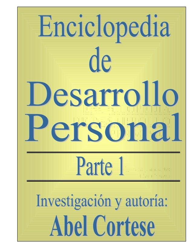 ENCICLOPEDIADE DESARROLLO     PERSONAL    Investigación y autoría:               Abel Cortese