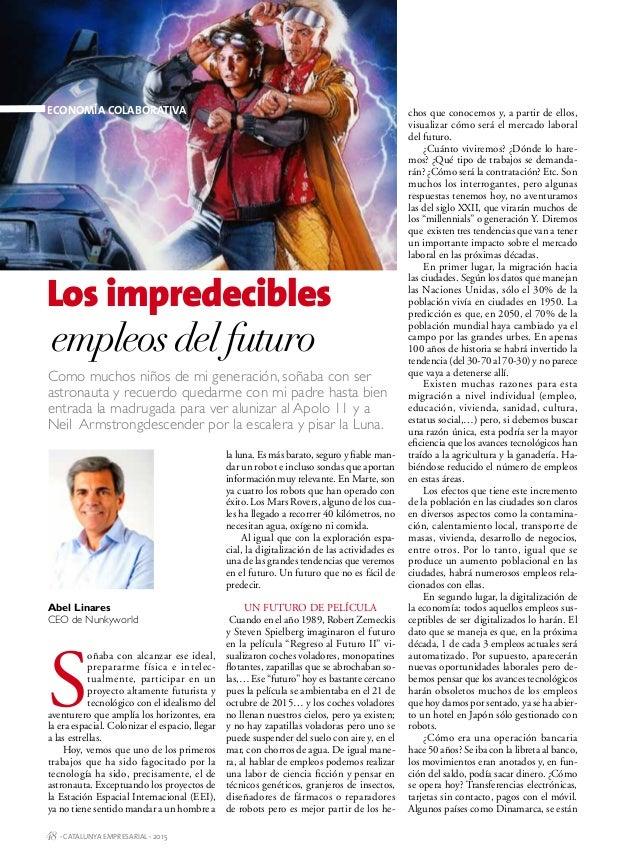 48 · Catalunya empresarial · 2015 2015 · Catalunya empresarial · 49 Los impredecibles Como muchos niños de mi generación, ...