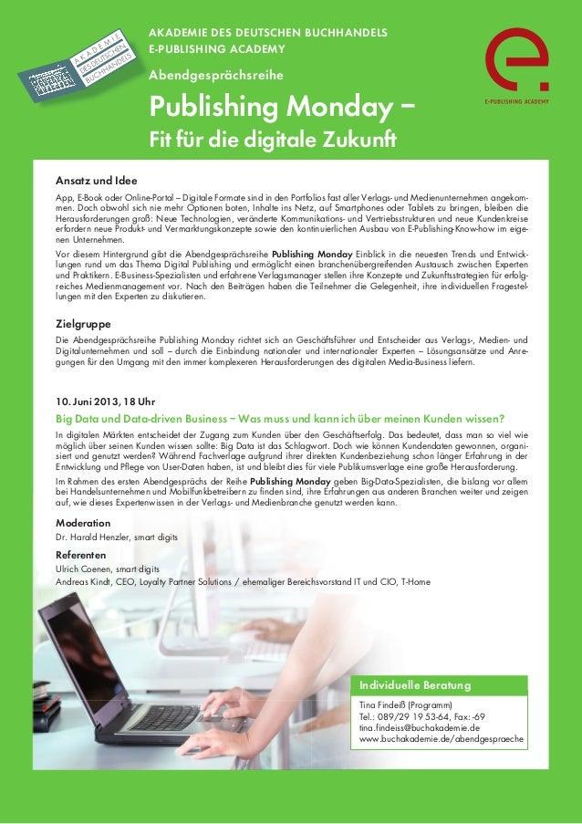 AKADEMIE DES DEUTSCHEN BUCHHANDELSE-PUBLISHING ACADEMYAbendgesprächsreihePublishing Monday –Fit für die digitale ZukunftAn...