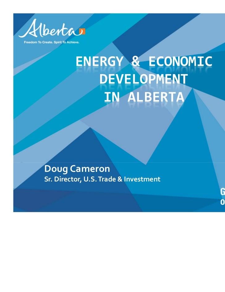 ENERGY&ECONOMIC            DEVELOPMENT             INALBERTADougCameronSr.Director,U.S.Trade&Investment         ...