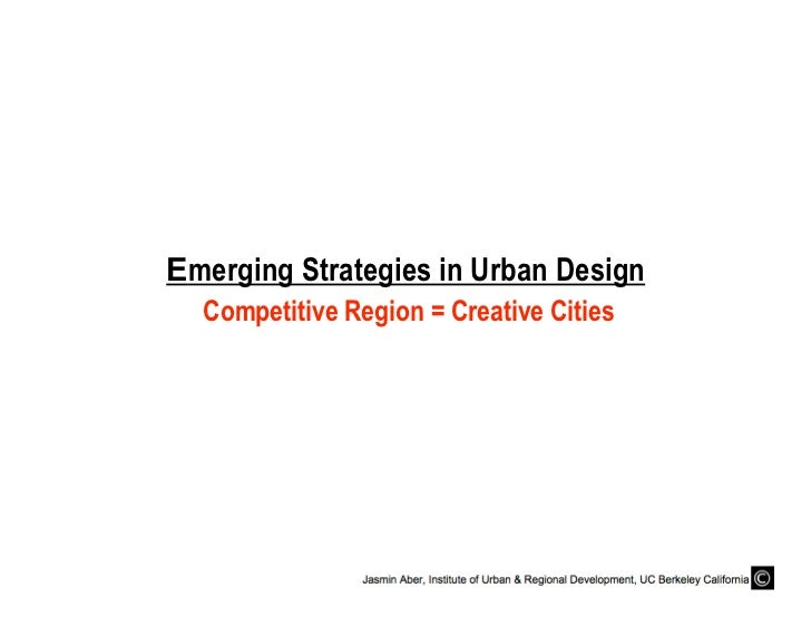 Emerging Strategies in Urban Design   Competitive Region = Creative Cities