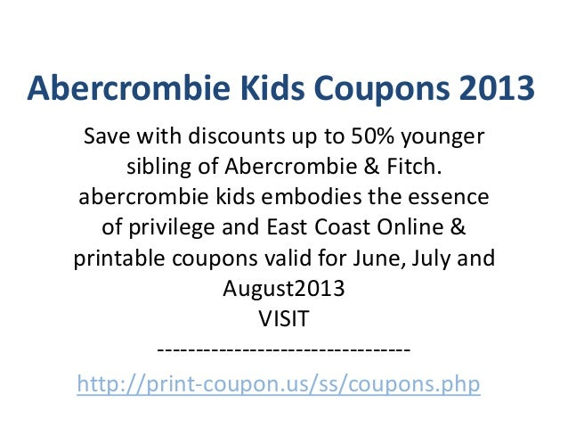 abercrombie kids coupons code june 2013 july 2013 august 2013