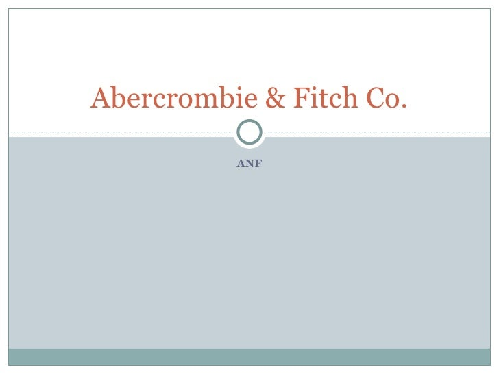 ANF Abercrombie & Fitch Co.