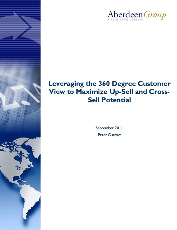 Leveraging the 360 Degree CustomerView to Maximize Up-Sell and Cross-            Sell Potential             September 2011...