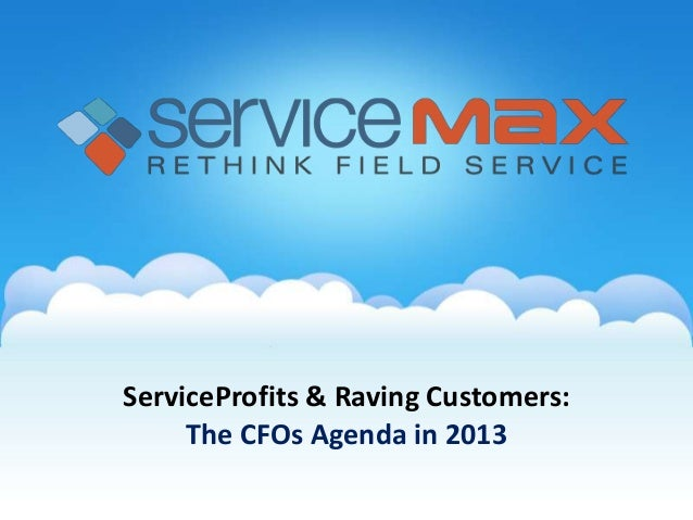 Service Profits and Raving Customers: The CFO's Agenda in 2013